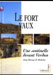 Le Fort de Vaux : une sentinelle devant Verdun