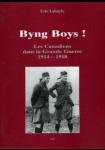 Byng Boys ! : Les Canadiens dans la Grande Guerre (1914-1918)