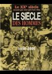 Le Siecle Des Hommes (1950-2000) : Du début de l'âge nucléaire à la fin du siècle