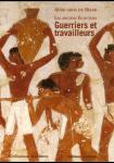 Les anciens égyptiens, tome 2 : Guerriers et travailleurs