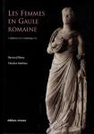 Les femmes en Gaule romaine : 1er siècle avant J-C - Ve siècle après J-C