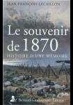 Le souvenir de 1870 : histoire d'une mémoire