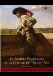 Les Armées françaises de la guerre de Trente Ans