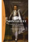 Montalivet : L'homme de confiance de Napoléon