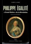 """Philippe Egalité, """"grand maître"""" de la Révolution"""
