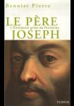 Le Père Joseph : L'éminence grise de Richelieu