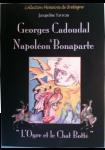 L'Ogre et le Chat Botté : Georges Cadoudal & Napoléon Bonaparte