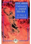 Itinéraires de combattants 1914-1918 -  Les Poilus de Vic-en-Bigorre
