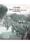 """La Grande Guerre """"en vrai"""" : 14-18 en Lorraine"""