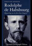 Rodolphe de Habsbourg - Mayerling ou la fin d'un empire