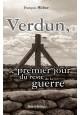 Verdun : Le premier jour du reste de la guerre